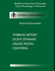 Wybrane metody oceny dynamiki układu ruchu człowieka