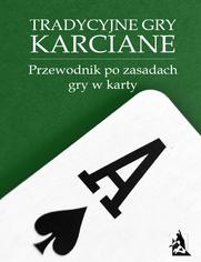 Tradycyjne gry karciane. Przewodnik po zasadach gry w karty