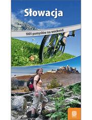 Słowacja. 1001 pomysłów na weekend. Wydanie 1