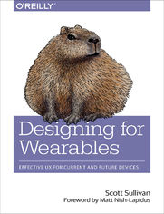 Designing for Wearables. Effective UX for Current and Future Devices