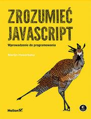 Zrozumieć JavaScript. Wprowadzenie do programowania