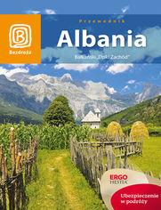 """Albania. Bałkański """"Dziki Zachód"""". Wydanie 1"""
