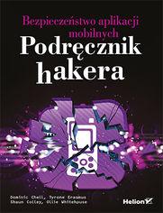 Bezpieczeństwo aplikacji mobilnych. Podręcznik hakera