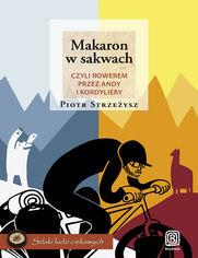 Makaron w sakwach, czyli rowerem przez Andy i Kordyliery
