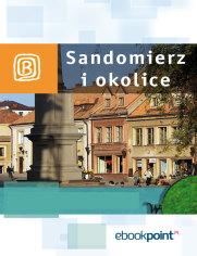 Sandomierz i okolice. Miniprzewodnik