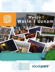 Wyspy Uznam i Wolin. Miniprzewodnik