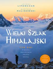 Wielki Szlak Himalajski. 120 dni pieszej wędrówki przez Nepal