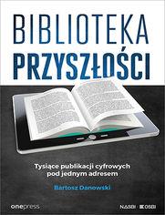 Biblioteka przyszłości. Tysiące publikacji cyfrowych pod jednym adresem