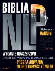Biblia NLP. Wydanie rozszerzone, ponad 350 wzorców, metod i strategii programowania neurolingwistycznego