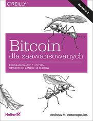 Bitcoin dla zaawansowanych. Programowanie z użyciem otwartego łańcucha bloków. Wydanie II