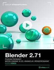 Okładka - Blender 2.71. Kurs video. Poziom pierwszy. Mode...