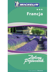 Francja. Zielony Przewodnik. Wydanie 2
