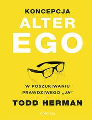 """Koncepcja Alter Ego. W poszukiwaniu prawdziwego """"ja"""""""