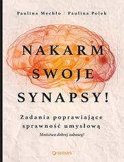 Nakarm swoje synapsy! Zadania poprawiające sprawność umysłową