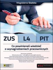 ZUS, L4, PIT. Co powinieneś wiedzieć o wynagrodzeniach pracowniczych