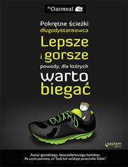 Okładka książki Pokrętne ścieżki długodystansowca. Lepsze i gorsze powody, dla których warto biegać