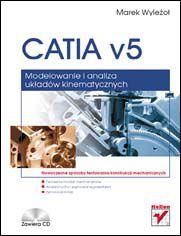 Ok�adka ksi��ki CATIA v5. Modelowanie i analiza uk�ad�w kinematycznych