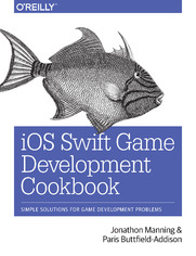 iOS Swift Game Development Cookbook. Simple Solutions for Game Development Problems. 2nd Edition