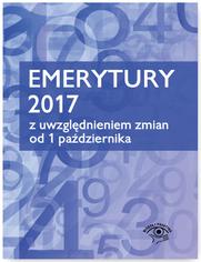 Emerytury 2017 - z uwzględnieniem zmian od 1 października 2017