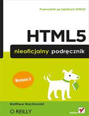 HTML5. Nieoficjalny podręcznik. Wydanie II
