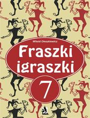 Fraszki igraszki 7