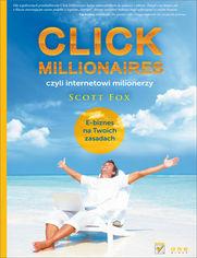 Ok�adka ksi��ki Click Millionaires, czyli internetowi milionerzy. E-biznes na twoich zasadach