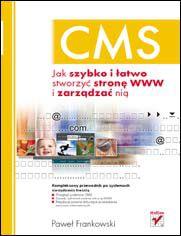 CMS. Jak szybko i łatwo stworzyć stronę WWW i zarządzać nią - Paweł Frankowski