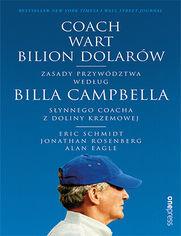 Coach wart bilion dolarów. Zasady przywództwa według Billa Campbella, słynnego coacha z Doliny Krzemowej