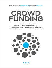 Ok�adka ksi��ki Crowdfunding. Zrealizuj sw�j pomys� ze wsparciem cyfrowego T�umu