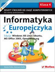 Ok�adka ksi��ki Informatyka Europejczyka. Zeszyt �wicze� do zaj�� komputerowych dla szko�y podstawowej, kl. 4. Edycja: Windows XP, Linux Ubuntu, MS Office 2003, OpenOffice.org (Wydanie II)