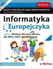 Ok�adka ksi��ki Informatyka Europejczyka. Zeszyt �wicze� do zaj�� komputerowych dla szko�y podstawowej, kl. 5. Edycja: Windows XP, Linux Ubuntu, MS Office 2003, OpenOffice.org (Wydanie II)
