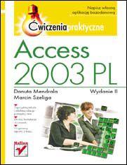 Access 2003 PL. Ćwiczenia praktyczne. Wydanie II - Danuta Mendrala, Marcin Szeliga