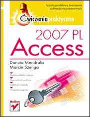 Access 2007 PL. Ćwiczenia praktyczne