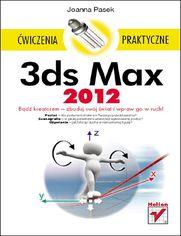 3ds Max 2012. Ćwiczenia praktyczne