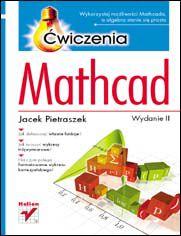 Mathcad. Ćwiczenia. Wydanie II