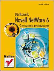 Novell NetWare 6. Ćwiczenia praktyczne. Użytkownik