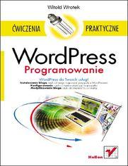 WordPress. Programowanie. Ćwiczenia praktyczne
