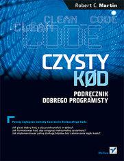 """Okładka książki """"Czysty Kod"""" mówiącej, jak pisać czytelny kod"""