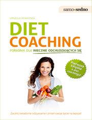 Samo Sedno - Diet coaching.Poradnik dla wiecznie odchudzających się. Poradnik dla wiecznie odchudzających się