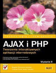 AJAX i PHP. Tworzenie interaktywnych aplikacji internetowych. Wydanie II