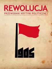 Rewolucja 1905. Przewodnik Krytyki politycznej
