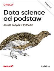 Data science od podstaw. Analiza danych w Pythonie. Wydanie II
