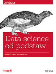 Data science od podstaw. Analiza danych w Pythonie
