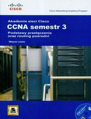 Akademia sieci Cisco CCNA. Semestr 3 + CD