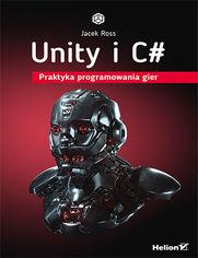 Unity i C#. Praktyka programowania gier