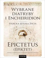 Wybrane diatryby i Encheiridion. Stoicka sztuka życia