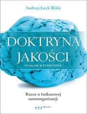 Doktryna jakości. Wydanie II turkusowe. Rzecz o turkusowej samoorganizacji