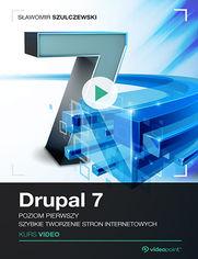 Okładka - Drupal 7. Kurs video. Poziom pierwszy. Szybkie tworzenie stron internetowych