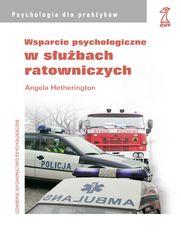 Wsparcie psychologiczne w służbach ratowniczych