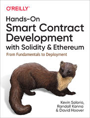 Hands-On Smart Contract Development with Solidity and Ethereum. From Fundamentals to Deployment